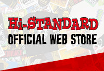 Hi-STANDARD OFFICIAL WEB STORE
