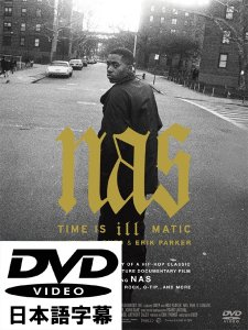 "Nas ""Time Is ILLMATIC"" タイム・イズ・イルマティック [DVD]"