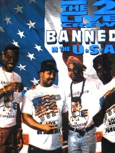 2 Live Crew Banned In The U.S.A. T-Shirt