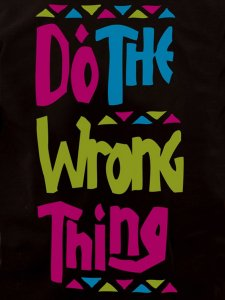 """Do The Wrong Thing"" Tee"