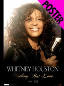 "R.I.P. WHITNEY HOUSTON ""NOTHING BUT LOVE"" Poster"