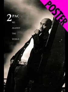 "TUPAC ""ME AGAINST THE WORLD"" Poster"