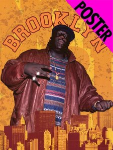 NOTORIOUS B.I.G. BROOKLYN POSTER