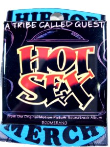 "A Tribe Called Quest ""Hot Sex"" Can Badge"