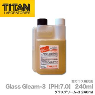 TITAN Laboratories Glass Gleam-3 グラスグリーム3 240ml