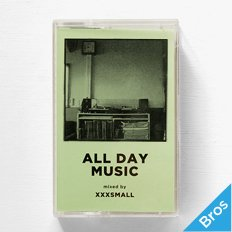 """ALL DAY MUSIC #1"" Mixed by XXXSMALL"