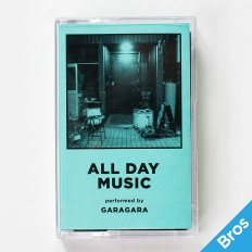 "【BROS限定】 ""ALL DAY MUSIC #4"" Performed by GARAGARA"