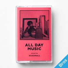 """ALL DAY MUSIC #5"" Mixed by XXXSMALL"
