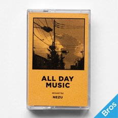 """ALL DAY MUSIC #9"" Mixed by NEZU"
