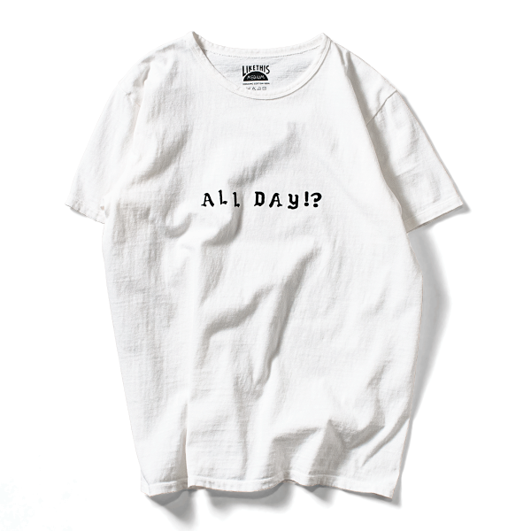 OG Cotton Tee - All Day !?