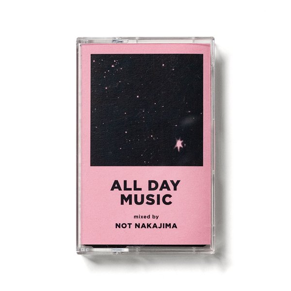 ALL DAY MUSIC #11 - Mixed by NOT NAKAJIMA