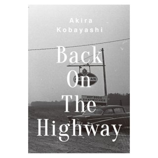 Back On The Highway/ Akira Kobayashi<img class='new_mark_img2' src='//img.shop-pro.jp/img/new/icons7.gif' style='border:none;display:inline;margin:0px;padding:0px;width:auto;' />