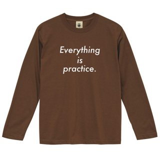 Everything is Practice SP ver. Long Sleeve - chocolate brown<img class='new_mark_img2' src='https://img.shop-pro.jp/img/new/icons14.gif' style='border:none;display:inline;margin:0px;padding:0px;width:auto;' />