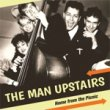 THE MAN UPSTAIRS - HOME FROM THE PICNIC[firestation records/ger]28trks.CD