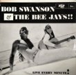 BOB SWANSON AND THE BEE JAYS - LIVE EVERY MINUITE[RSP/US]'66/12trks.LP