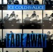 ICE COLD IN ALICE - FADE AWAY[revalation records]'88/2trks.7 Inch  (ex/ex+)