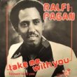 RALFI PAGAN - TAKE ME WITH YOU[pumkris/us]'78/7Inch (ex-/ex)