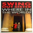 SWING OUT SISTER - WHERE IN THE WORLD?[fontana]'89/2trks.7 Inch