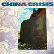 CHINA CRISIS - WORKING WITH FIRE AND STEEL (12