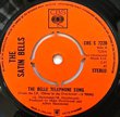 THE SATIN BELLS - BELL TELEPHONE SONG[CBS/uk]'71/2trks. 7 Inch