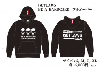 【OUTLAWS】BE A HARDCORE プルオーバー