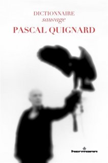 Dictionnaire sauvage Pascal Quignard