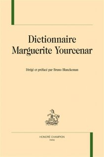 Dictionnaire Marguerite Yourcenar