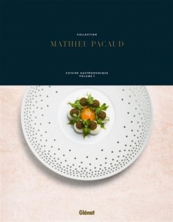 Collection Mathieu Pacaud : cuisine gastronomique. #1