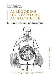 Allégories de l'estomac au XIXe siècle : littérature, art, philosophie