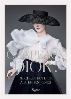 Chapeau Dior ! : de Christian Dior à Stephen Jones