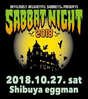 <img class='new_mark_img1' src='//img.shop-pro.jp/img/new/icons15.gif' style='border:none;display:inline;margin:0px;padding:0px;width:auto;' />SABBAT NIGHT 2018