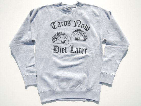 ESPACIO1839 エスパシオ Original オリジナル Tacos Now Diet Later Sweatshirts Light Gray ライトグレー