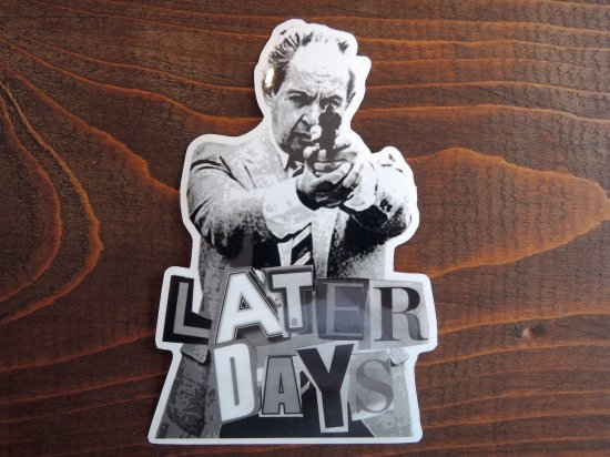 LATER DAYS by Jesse Barba STICKER