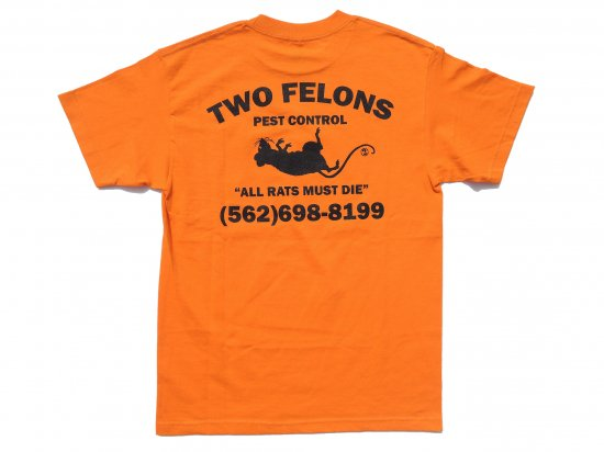 TWO FELONS SKATE SHOP ツーフェロンズ  All Rats Must Die S/S TEE SAFETY ORANGE セーフティオレンジ