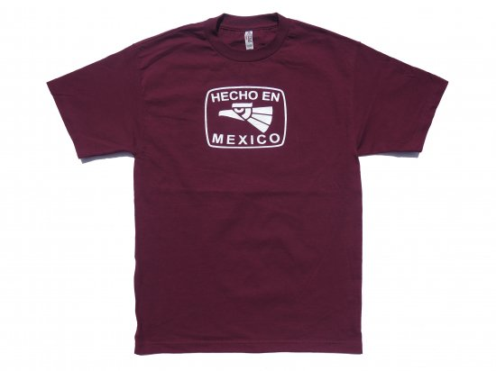 HECHO EN MEXICO  S/S T-shirt  BURGUNDY