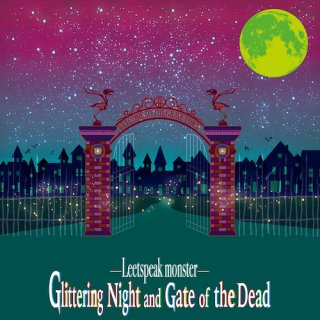 Glittering Night and Gate of the Dead