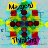 Magical Thinking / Magical Thinking