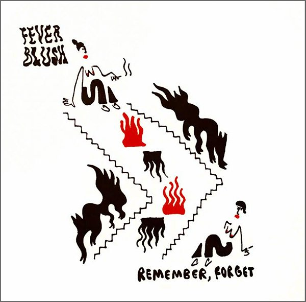 Fever Blush / Remember, Forget EP