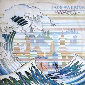 Jade Warrior / Waves