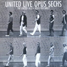 The United Jazz + Rock Ensemble / United Live Opus Sechs