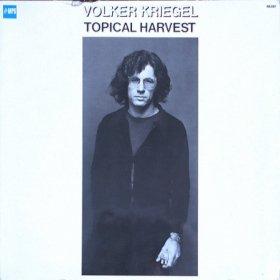Volker Kriegel / Topical Harvest