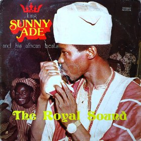 King Sunny Ade and His African Beats / The Royal Sound