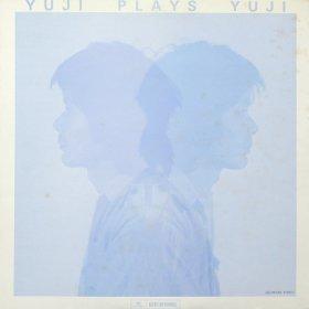 Yuji Takahashi 高橋悠治 / Yuji Plays Yuji