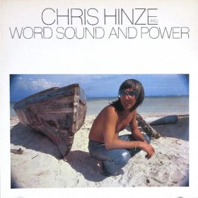 Chris Hinze And Word Sound And Power / Word, Sound And Power