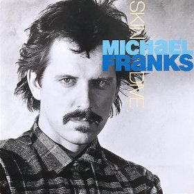 Michael Franks / Skin Dive