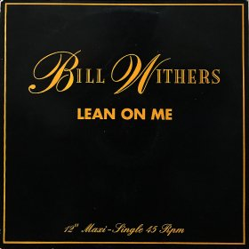 Bill Withers / Lean On Me (12