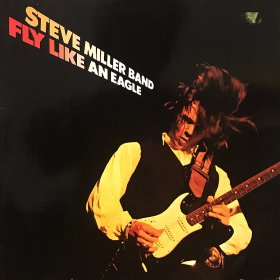 Steve Miller Band / Fly Like An Eagle