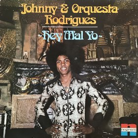 Johnny & Orquesta Rodrigues / Hey Mal Yo
