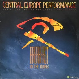 Central Europe Performance / Breakfast In The Ruins