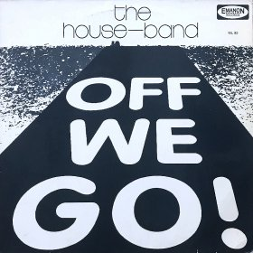 The House-Band / Off We Go!